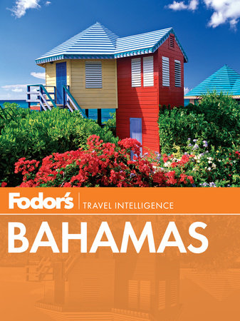 Fodor's Bahamas by Fodor's Travel Guides