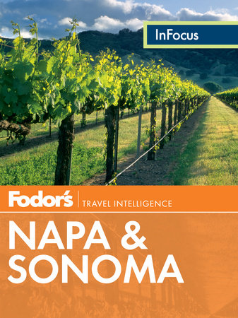 Fodor's In Focus Napa & Sonoma by Fodor's Travel Guides