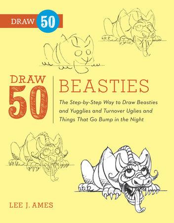 Draw 50 Beasties by Lee J. Ames