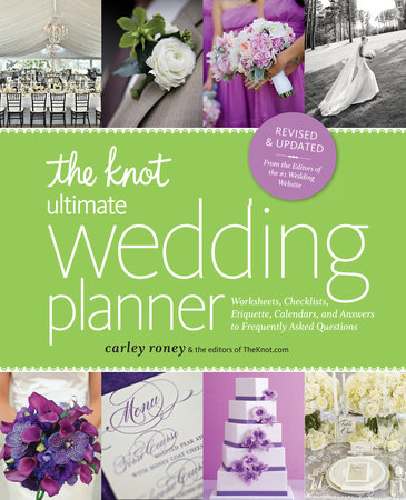 The Knot Ultimate Wedding Planner [Revised Edition] by Carley Roney