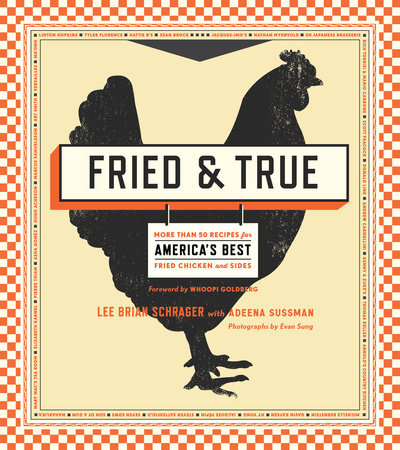 Fried & True by Lee Brian Schrager and Adeena Sussman