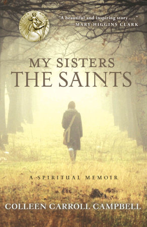 My Sisters the Saints by Colleen Carroll Campbell