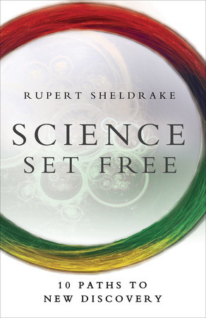 Science Set Free by Rupert Sheldrake