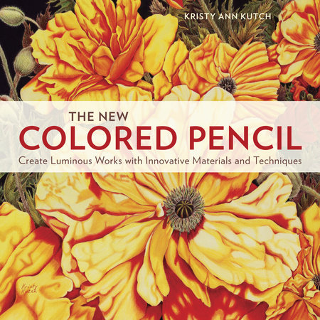The New Colored Pencil by Kristy Ann Kutch
