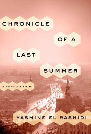 Chronicle of a Last Summer by Yasmine El Rashidi