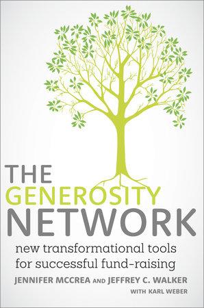 The Generosity Network by Jennifer McCrea, Jeffrey C. Walker and Karl Weber