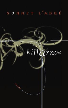 Killarnoe by Sonnet L'Abbe
