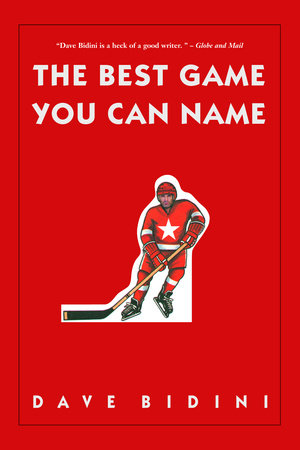 The Best Game You Can Name by Dave Bidini