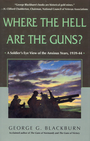 Where the Hell Are the Guns? by George Blackburn