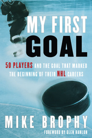 My First Goal by Mike Brophy