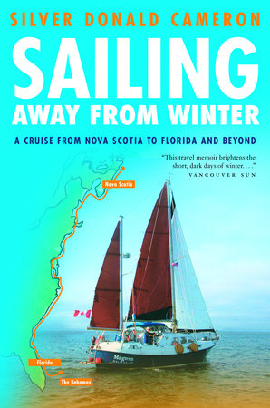Sailing Away from Winter by Silver Donald Cameron