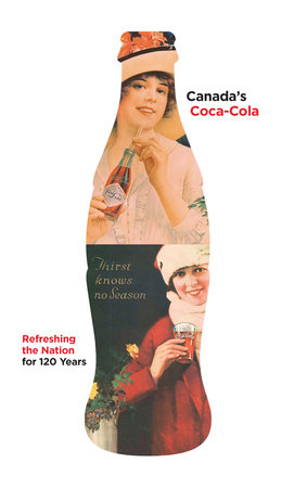 Canada's Coca-Cola by Douglas Hunter