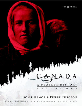 Canada: A People's History Volume 1 by CBC and Don Gillmor