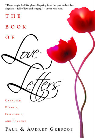 The Book Of Love Letters by Paul Grescoe and Audrey Grescoe