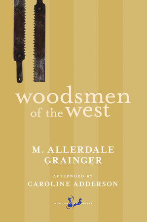 Woodsmen of the West by Martin Allerdale Grainger