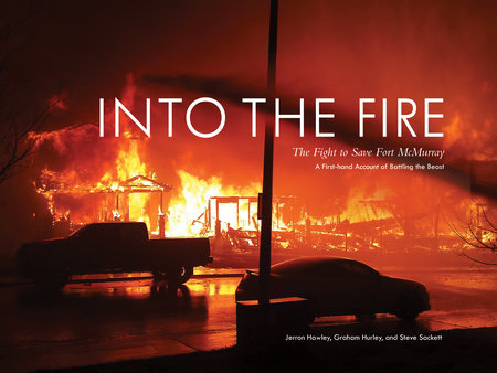 Into the Fire by Jerron Hawley, Graham Hurley and Steve Sackett
