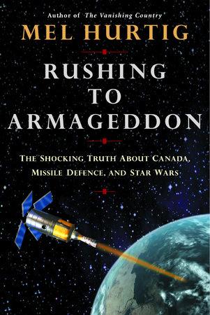 Rushing to Armageddon by Mel Hurtig