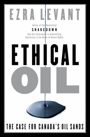 Ethical Oil by Ezra Levant