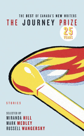 The Journey Prize Stories 25 by Various
