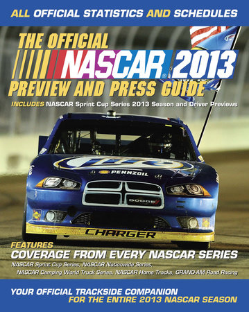 The Official Nascar 2013 Preview and Press Guide by NASCAR