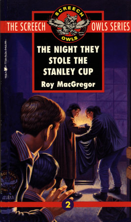 The Night They Stole the Stanley Cup (#2) by Roy MacGregor