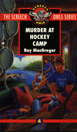 Murder at Hockey Camp (#4) by Roy MacGregor