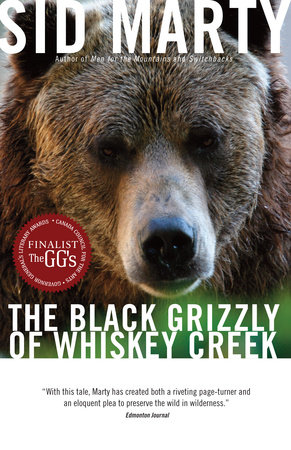 The Black Grizzly of Whiskey Creek by Sid Marty