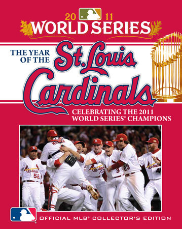 The Year of the St. Louis Cardinals by Major League Baseball