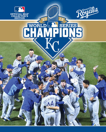 2015 World Series Champions: Kansas City Royals Book Cover Picture