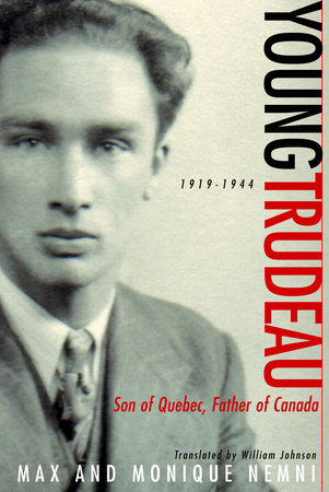 Young Trudeau: 1919-1944 by Max Nemni and Monique Nemni