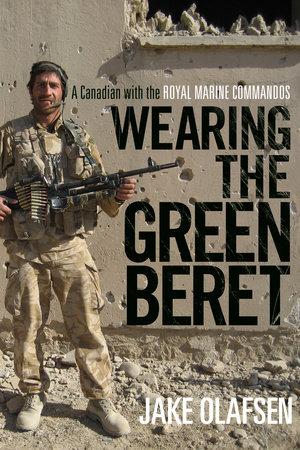 Wearing the Green Beret by Jake Olafsen
