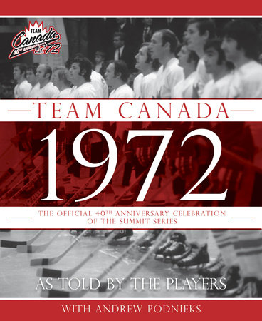 Team Canada 1972 by Andrew Podnieks