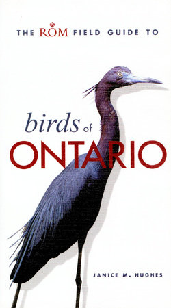 The ROM Field Guide to Birds of Ontario by Janice Hughes and Royal Ontario Museum