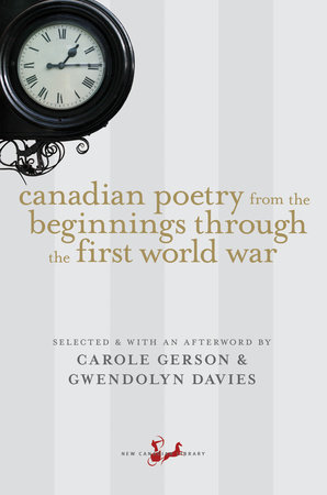 Canadian Poetry from the Beginnings through the First World War by