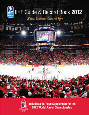IIHF 2012 Guide and Record Book by IIHF (Int'l Ice Hockey Federation) and Andrew Podnieks