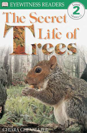 DK Readers L2: The Secret Life of Trees by Chiara Chevallier