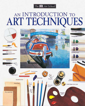 DK ART SCHOOL INTRODUCTION/TECHNIQUES BIND UP