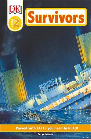 DK Readers L2: Survivors: The Night the Titanic Sank