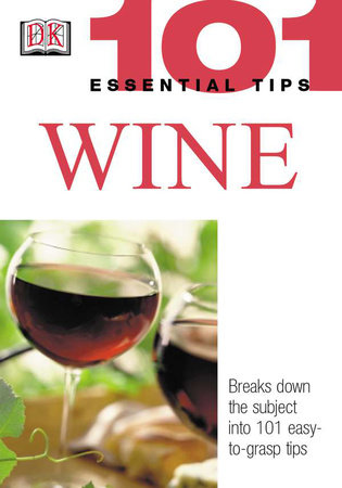 101 Essential Tips: Wine