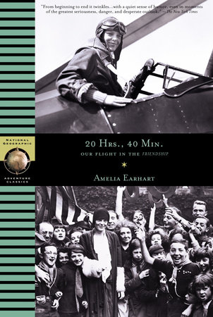 20 Hours, 40 Min:  Our Flight in the Friendship by Amelia Earhart