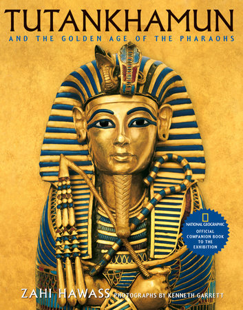 Tutankhamun and the Golden Age of the Pharaohs by Zahi Hawass