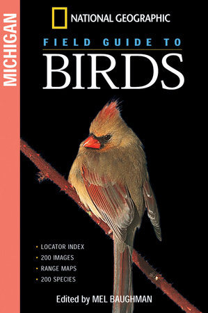 National Geographic Field Guide to the Birds: Michigan by Mel Baughman