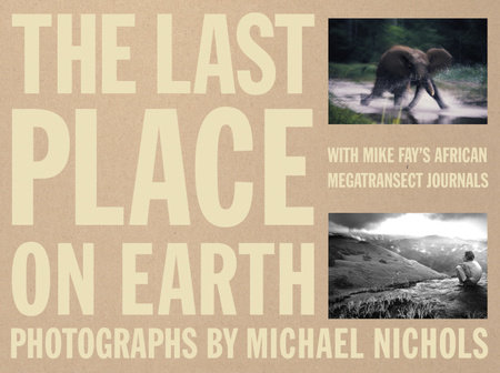 Last Place on Earth by Mike Fay