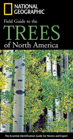 National Geographic Field Guide to the Trees of North America by Keith Rushforth and Charles Hollis