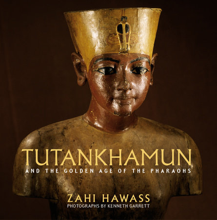 Tutankhamun and the Golden Age of the  Pharaohs : A Souvenir Book by Zahi Hawass