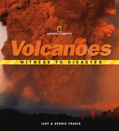 Witness to Disaster: Volcanoes by Dennis Fradin and Judith Fradin