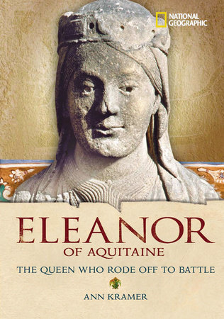 World History Biographies: Eleanor of Aquitaine by Ann Kramer