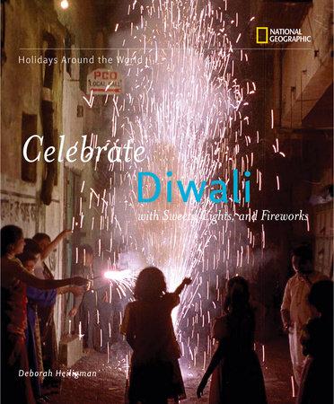 Holidays Around the World: Celebrate Diwali by Deborah Heiligman