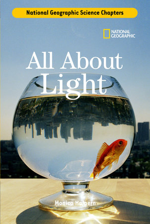 Science Chapters: All About Light by Monica Halpern