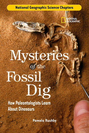Science Chapters: Mysteries of the Fossil Dig by Pamela Rushby